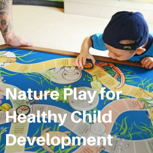 Nature Play for Healthy Child Development